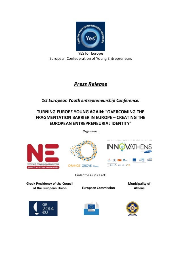 YES for Europe European Confederation of Young Entrepreneurs Press Release 1st European Youth Entrepreneurship Conference:...