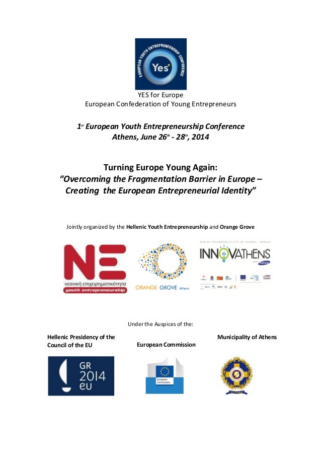 YES for Europe European Confederation of Young Entrepreneurs 1st European Youth Entrepreneurship Conference Athens, June 2...
