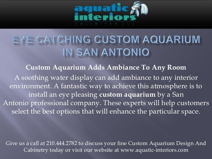 Custom Aquarium Adds Ambiance To Any Room   A soothing water display can add ambiance to any interior environment. A fanta...
