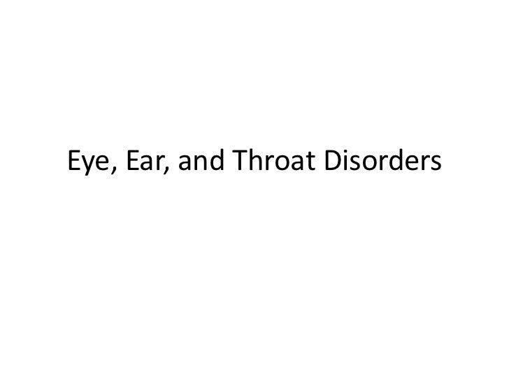 Eye, Ear, and Throat Disorders