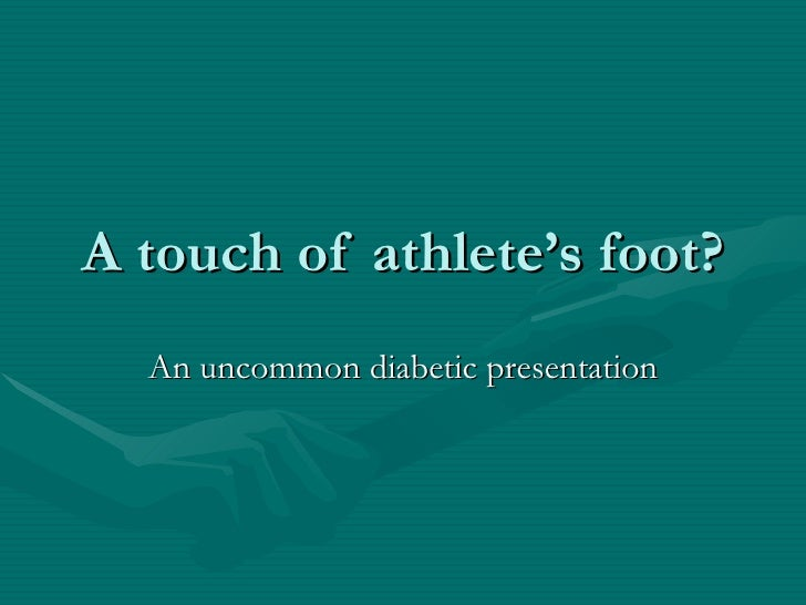 A touch of athlete's foot?   An uncommon diabetic presentation