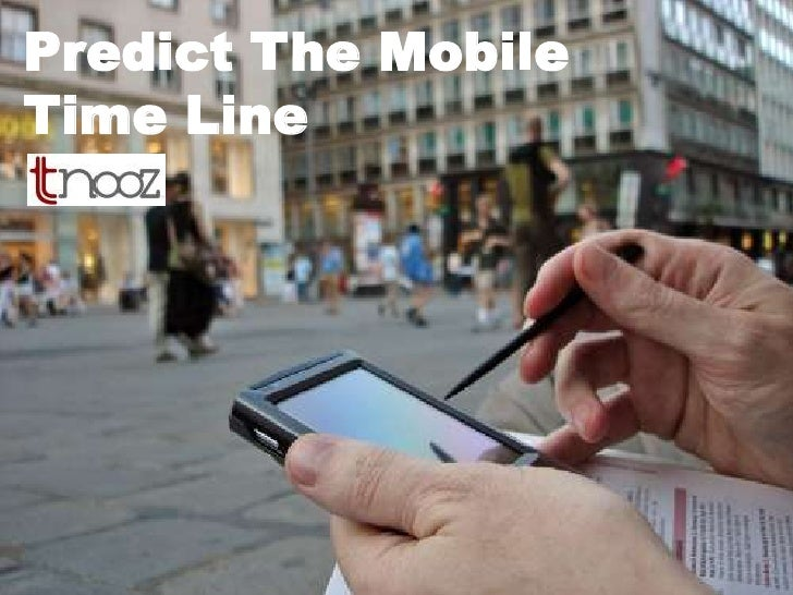 Predict The Mobile Time Line<br />