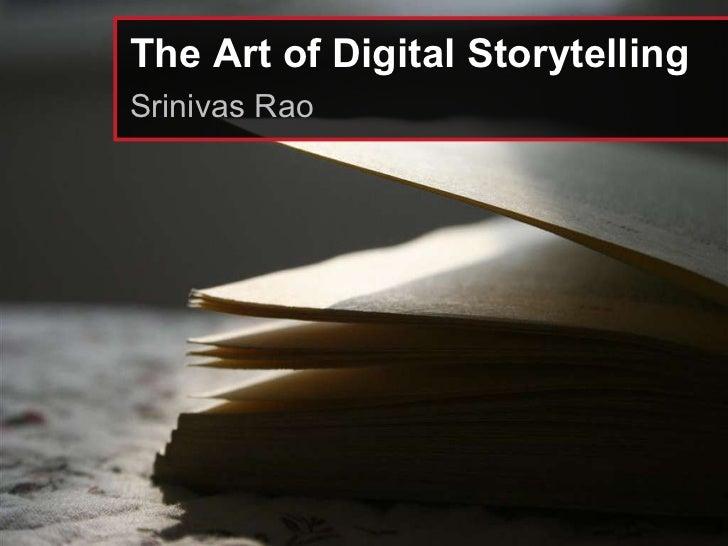 The Art of Digital Storytelling Srinivas Rao