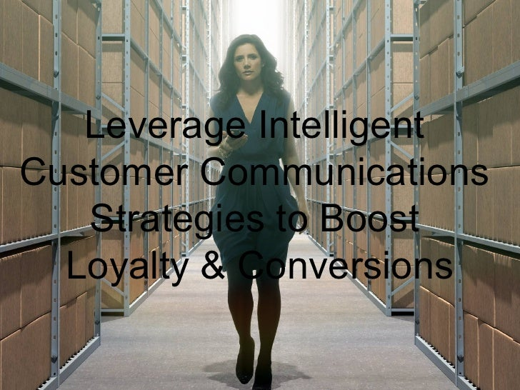 The Power of Recommendations       Leverage Intelligent Customer Communications    Strategies to Boost   Loyalty & Convers...