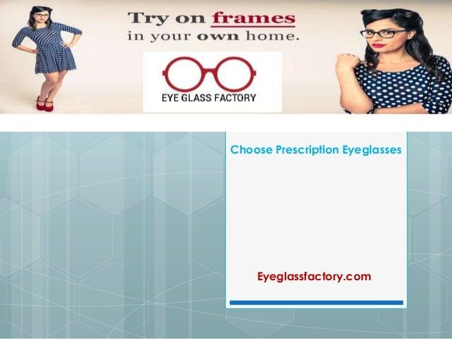 Choose Prescription EyeglassesEyeglassfactory.com