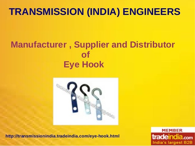 TRANSMISSION (INDIA) ENGINEERS Manufacturer , Supplier and Distributor of Eye Hook http://transmissionindia.tradeindia.com...