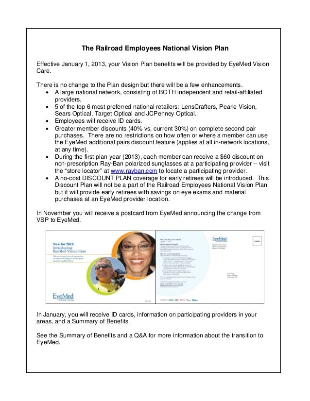 The Railroad Employees National Vision PlanEffective January 1, 2013, your Vision Plan benefits will be provided by EyeMed...