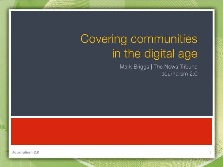 Covering communities                       in the digital age                         Mark Briggs | The News Tribune      ...