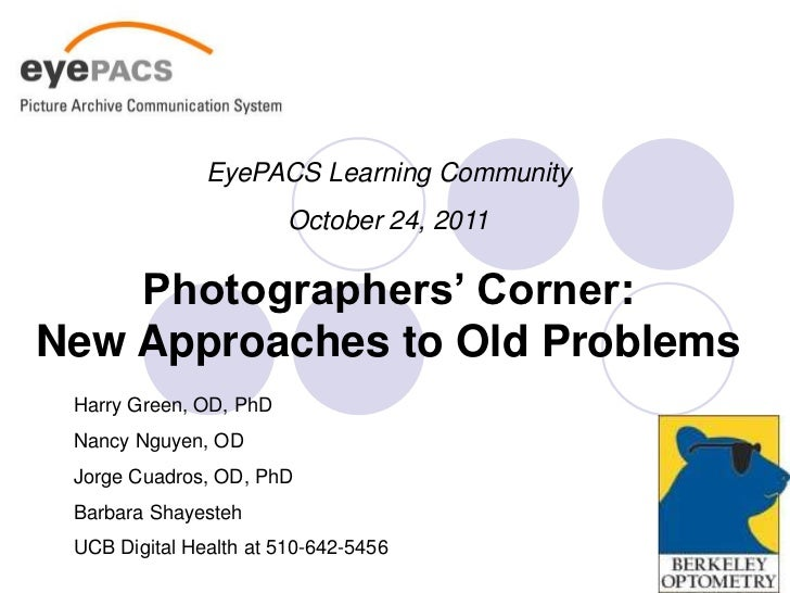 EyePACS Learning Community                        October 24, 2011    Photographers' Corner:New Approaches to Old Problems...