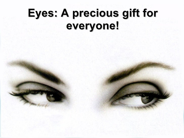 Eyes: A precious gift for everyone!
