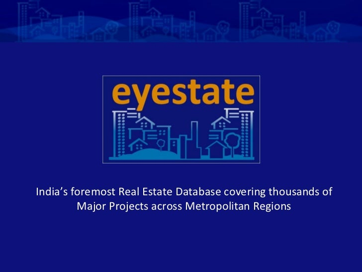 India's foremost Real Estate Database   covering thousands of Major Projects across Metropolitan Regions
