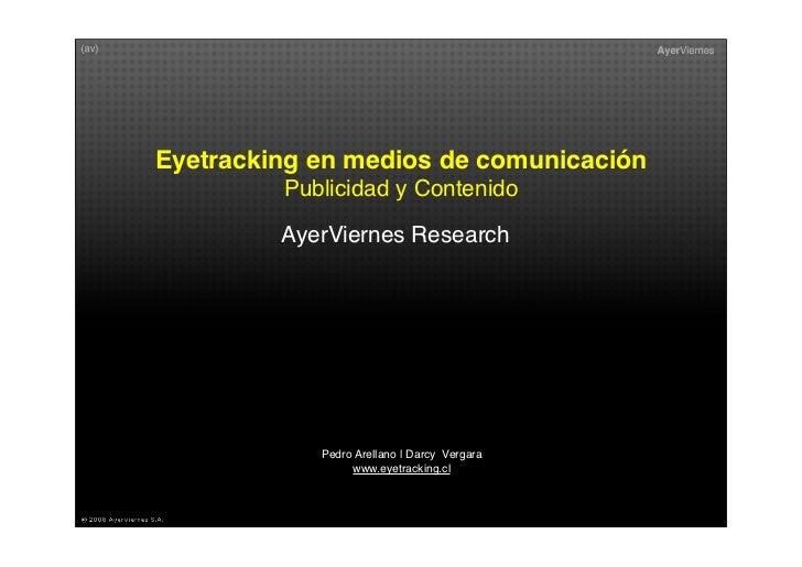 Eyetracking en medios de comunicación          Publicidad y Contenido          AyerViernes Research                 Pedro ...
