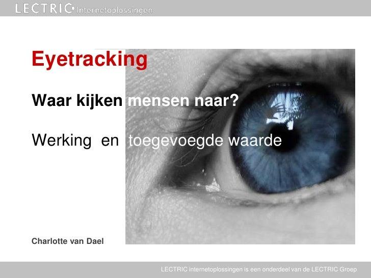 Eyetracking presentatie - Charlotte van Dael