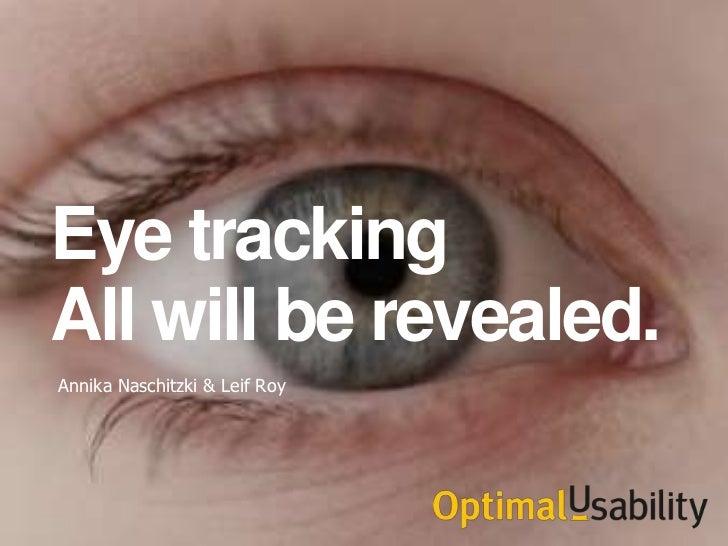 Eye trackingAll will be revealed.Annika Naschitzki & Leif Roy