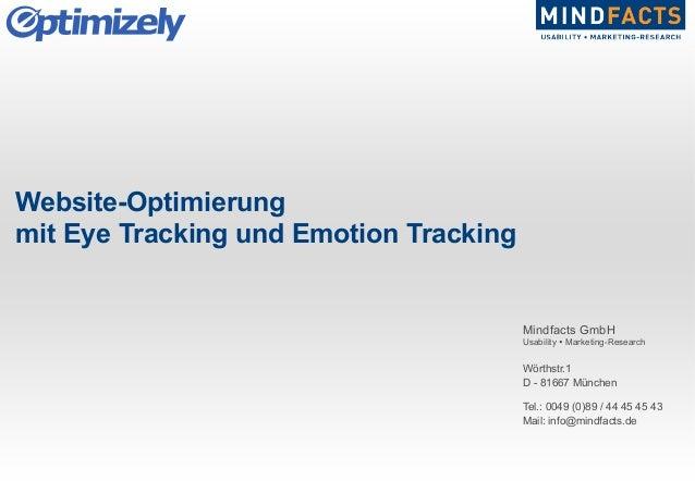 Mindfacts GmbH Usability Ÿ Marketing-Research Wörthstr.1 D - 81667 München Tel.: 0049 (0)89 / 44 45 45 43 Mail: info@mind...