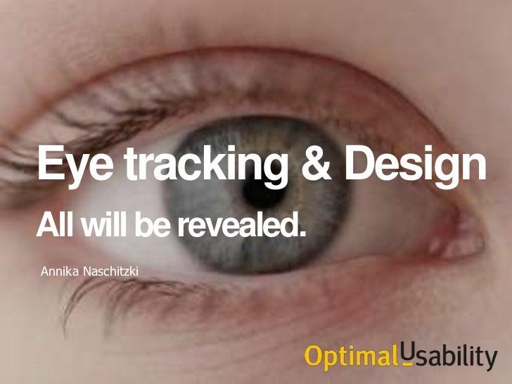 Eye tracking & DesignAll will be revealed.Annika Naschitzki