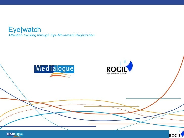 Eye|watch Attention tracking through Eye Movement Registration