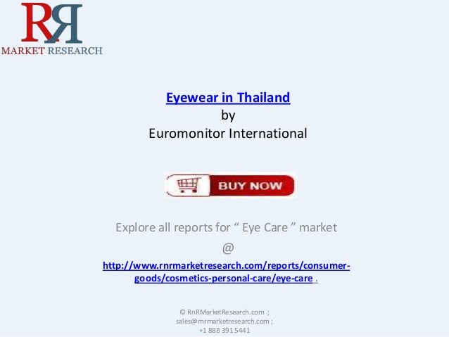 """Eyewear in Thailand by Euromonitor International  Explore all reports for """" Eye Care """" market  @ http://www.rnrmarketresea..."""