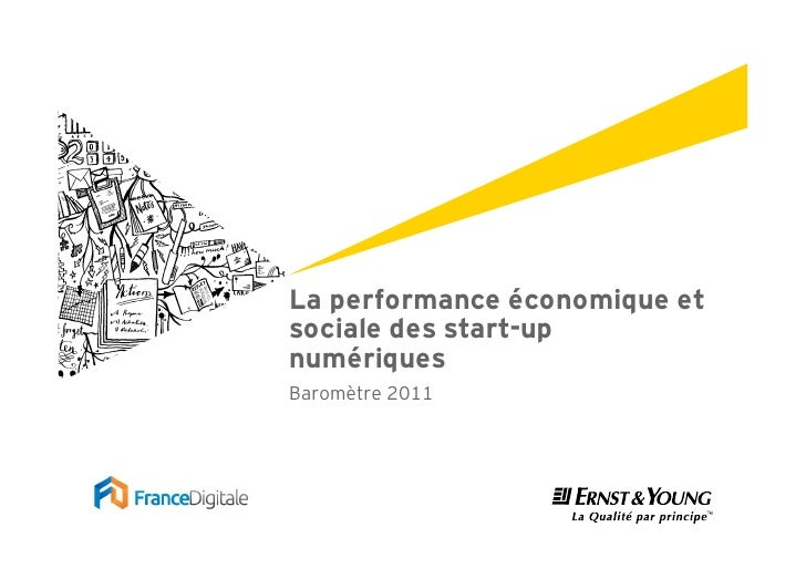 La performance économique etsociale des start-upnumériquesBaromètre 2011
