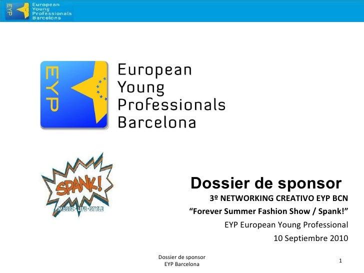 """<ul><li>3º NETWORKING CREATIVO EYP BCN </li></ul><ul><li>"""" Forever Summer Fashion Show / Spank!"""" </li></ul><ul><li>EYP Eur..."""