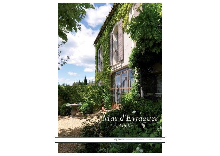 Mas d'Eyragues  Les Alpilles    My Stones • MAISONS DE COLLECTION • MOMENTS D'EXCEPTION