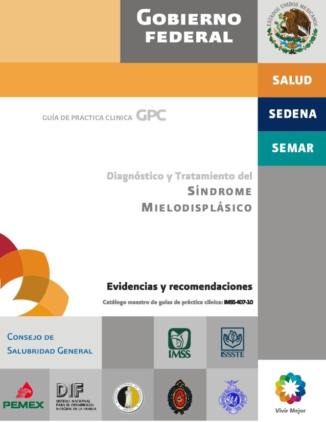 GUÍA DE PRACTICA CLINICA  gpc  Diagnóstico y Tratamiento del S ÍNDROME M IELODISPLÁSICO  Evidencias y recomendaciones Catá...