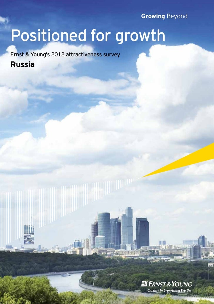 Growing BeyondPositioned for growthErnst & Young's 2012 attractiveness surveyRussia