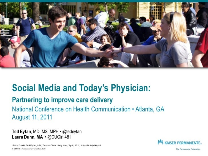 Social Media and Today's Physician:Partnering to improve care deliveryNational Conference on Health Communication • Atlant...