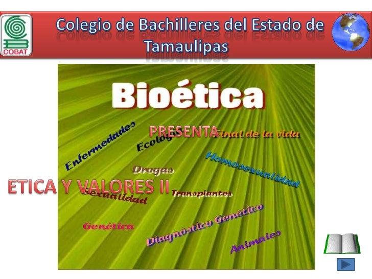 Colegio de Bachilleres del Estado de Tamaulipas<br />PRESENTA<br />ETICA Y VALORES II<br />
