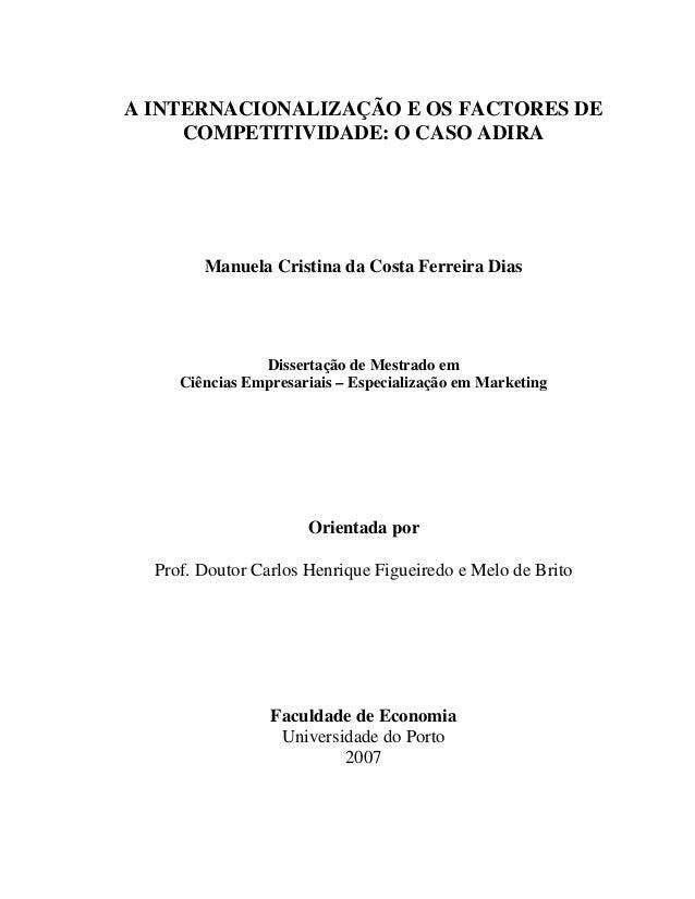 A INTERNACIONALIZAÇÃO E OS FACTORES DE COMPETITIVIDADE: O CASO ADIRA Manuela Cristina da Costa Ferreira Dias Dissertação d...