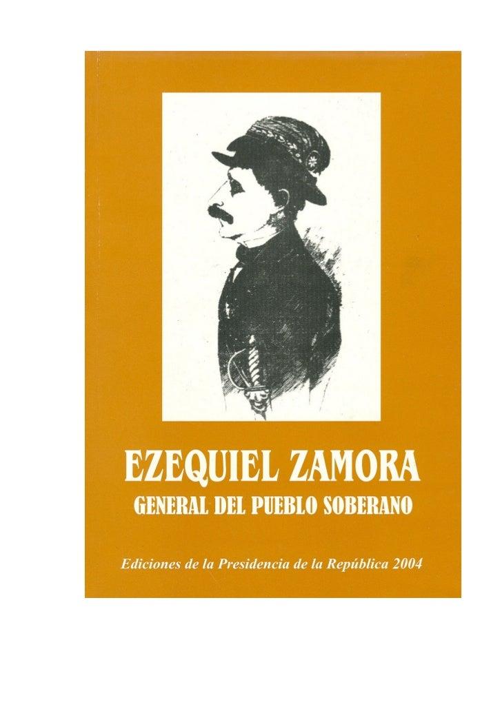 EZEQUIEL ZAMORAGENERAL DEL PUEBLO SOBERANO         Compilación documental:       DAMARYS CORDERO NEGRÍN  Ediciones de la P...