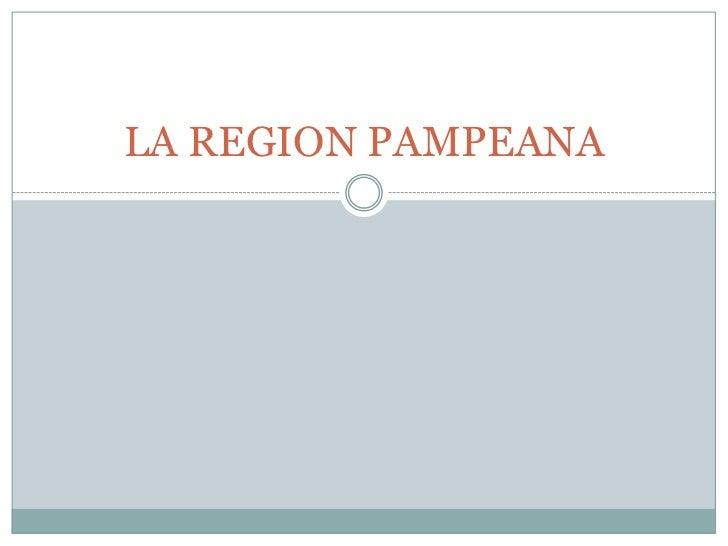 LA REGION PAMPEANA