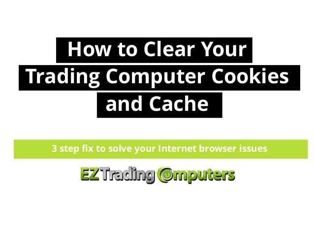 how to clear the cache on your computer