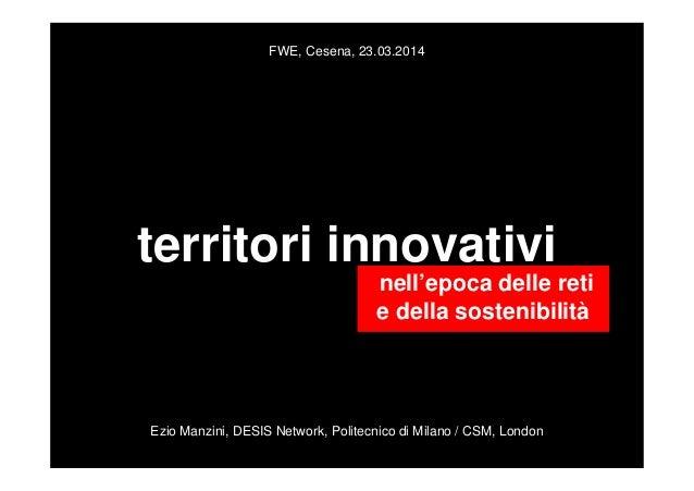 Ezio Manzini - Territori innovativi nell'epoca delle reti e della sostenibilità