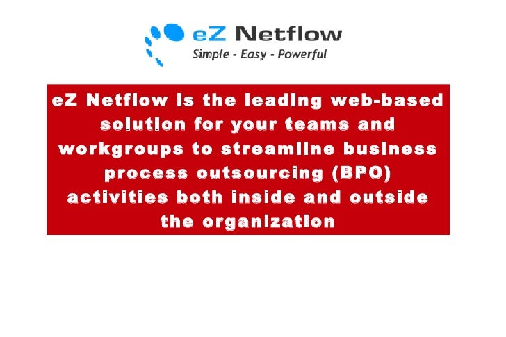 eZ Netflow is the leading web-based solution for your teams and workgroups to streamline business process outsourcing (BPO...