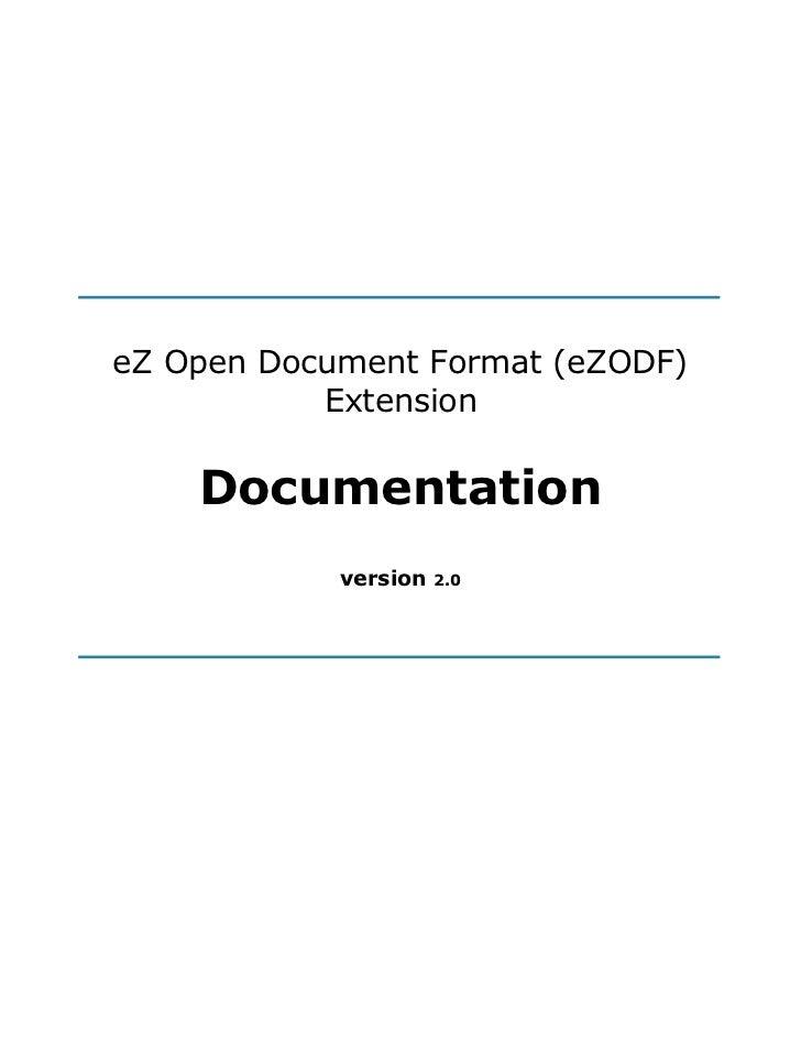 eZ Open Document Format (eZODF)           Extension    Documentation            version   2.0
