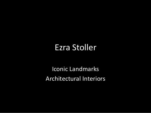 Ezra Stoller  Iconic LandmarksArchitectural Interiors
