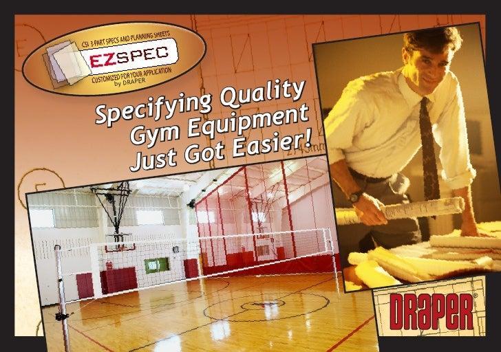 Quality          R  by DRAPE     Sp ecifying ipment     Gym Equ Easier!     J ust Got                           ®