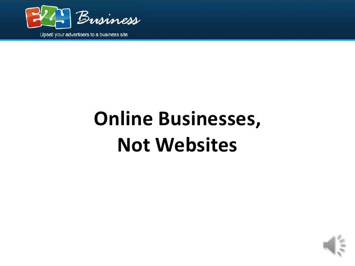 Online Businesses,Not Websites<br />