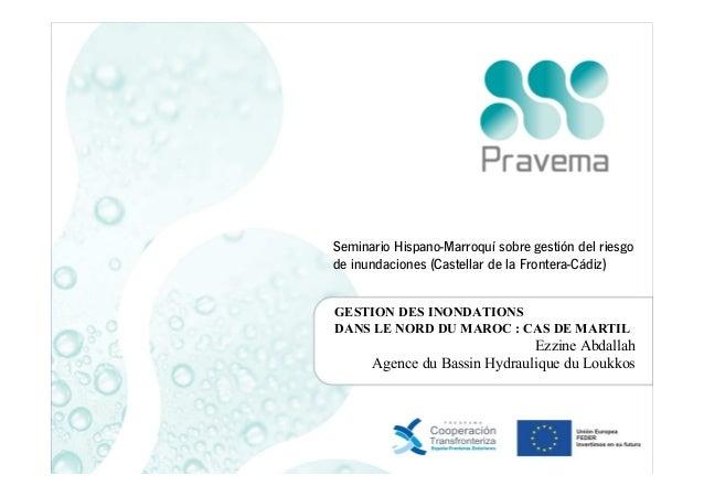 Seminario Hispano-Marroquí sobre gestión del riesgo de inundaciones (Castellar de la Frontera-Cádiz) GESTION DES INONDATIO...
