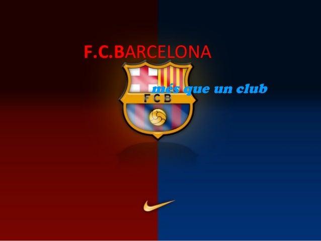 F.C.BARCELONA més que un club