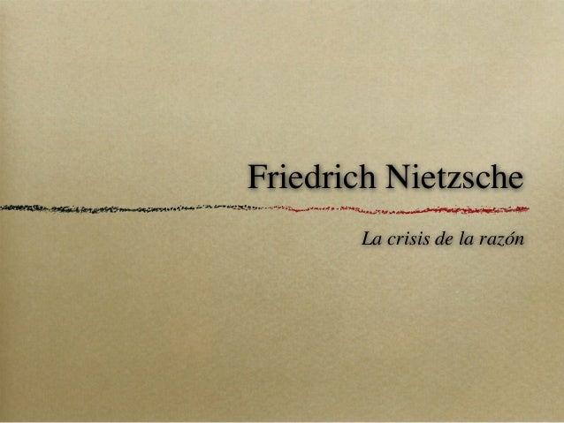 Friedrich Nietzsche La crisis de la razón