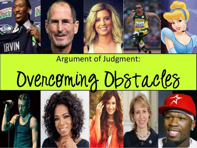 F a argument of judgment overcoming obstacles