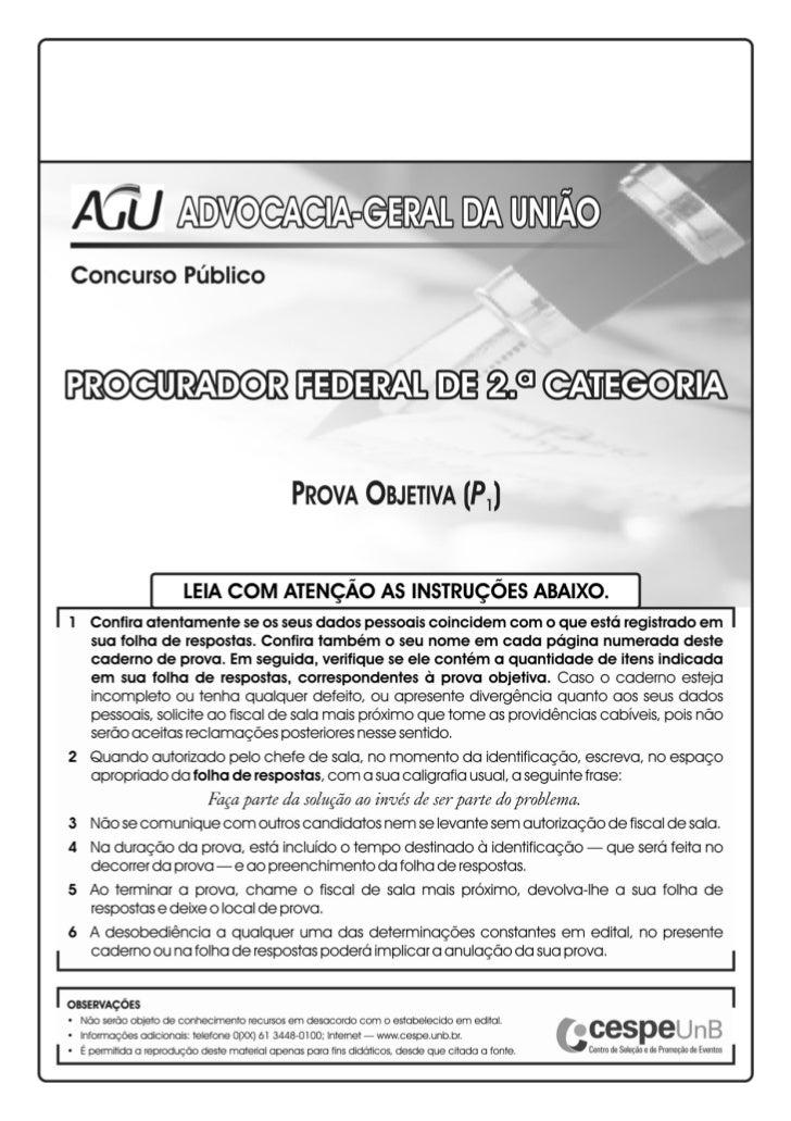 UnB/CESPE – AGU•   De acordo com o comando a que cada um dos itens a seguir se refira, marque na folha de respostas, para ...