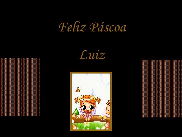 Feliz Páscoa Luiz