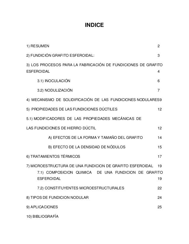 INDICE 1) RESUMEN 2 2) FUNDICIÓN GRAFITO ESFEROIDAL: 3 3) LOS PROCESOS PARA LA FABRICACIÓN DE FUNDICIONES DE GRAFITO ESFER...