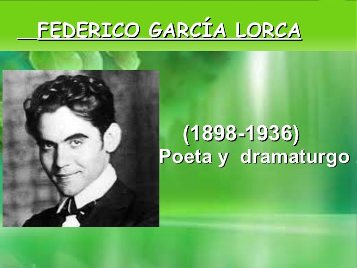 FEDERICO GARCÍA LORCA <ul><li>(1898-1936)
