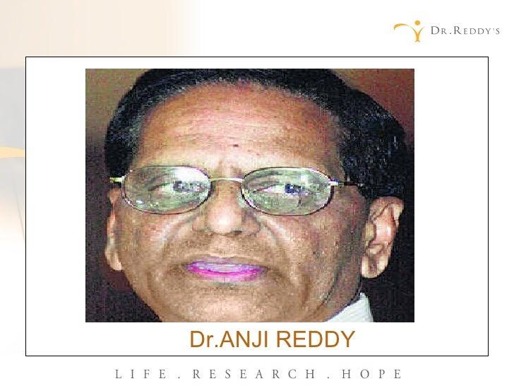 <ul><li>Dr.ANJI REDDY </li></ul>