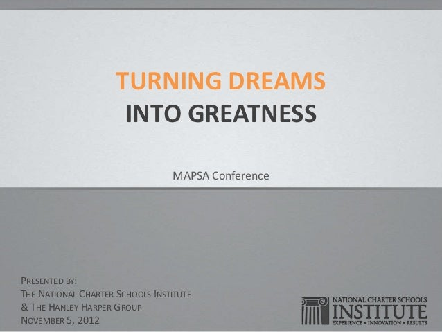 TURNING DREAMS                      INTO GREATNESS                                 MAPSA ConferencePRESENTED BY:THE NATION...