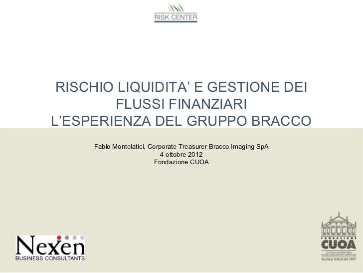 Rischio liquidita' e gestione dei flussi finanziari: l'esperienza del gruppo Bracco